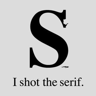 I shot the serif